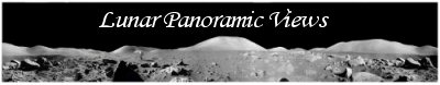 Click Here To Go To The Lunar Panoramic Views Gallery